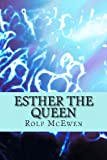 Esther the Queen, Rolf Mcewen, 1492821306