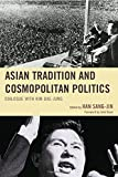 img - for Asian Tradition and Cosmopolitan Politics: Dialogue with Kim Dae-jung book / textbook / text book