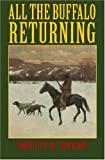 All the Buffalo Returning, Dorothy M. Johnson and Dorothy Johnson, 0803275900