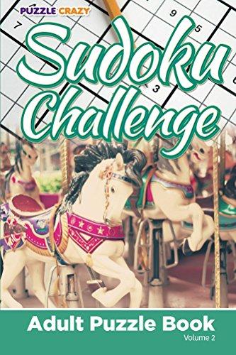 Sudoku Challenge: Adult Puzzle Book Volume 2 (Adult Sudoku Puzzle Series)