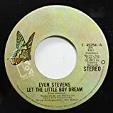 Even Stevens 45 RPM Let The Little Boy Dream / Josie's Comin' Home