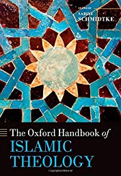 The Oxford Handbook of Islamic Theology (Oxford Handbooks)