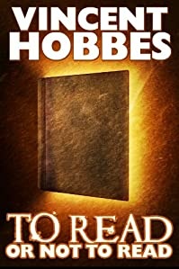 To Read Or Not To Read by Vincent  Hobbes ebook deal