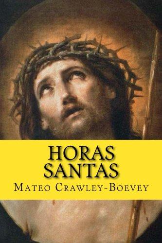 Horas Santas (Spanish Edition) [Mateo Crawley-Boevey] (Tapa Blanda)