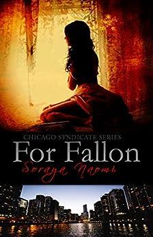 For Fallon: Luca & Fallon Story 1 (Chicago Syndicate) by [Naomi, Soraya]