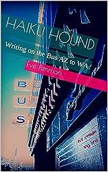 Haiku Hound: Writing on the Bus AZ to WA