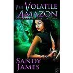 The Volatile Amazon   Sandy James