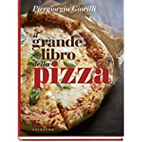 La mia pizza. Ricette classiche e creative con nuove tecniche di impasti