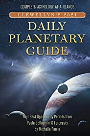 Llewellyn's 2021 Daily Planetary Guide: Complete Astrology At-A-Glance (Llewellyn's Daily Planetar