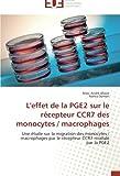 img - for L'effet de la PGE2 sur le r cepteur CCR7 des monocytes / macrophages: Une  tude sur la migration des monocytes / macrophages par le r cepteur CCR7 modul  par la PGE2 (Omn.Univ.Europ.) (French Edition) book / textbook / text book