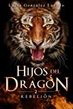 Hijos del dragon: Rebelion: Volume 2