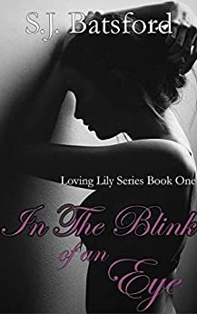 In The Blink of an Eye (Loving Lily Series Book 1) by [Batsford, S.J]