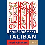 American Taliban: A Novel   Pearl Abraham