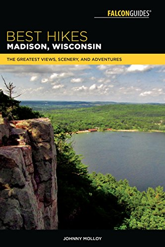 - Best Hikes Madison, Wisconsin: The Greatest Views, Scenery, and Adventures (Best Hikes Near Series)