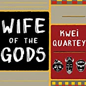 Wife of the Gods: A Novel | Kwei Quartey