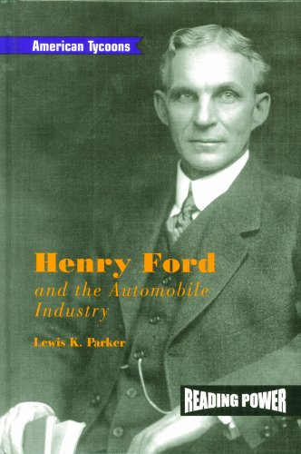 Henry Ford and the Automobile Industry (American Tycoons)