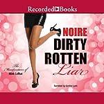 Dirty Rotten Liar: The Misadventures of Mink LaRue |  Noire