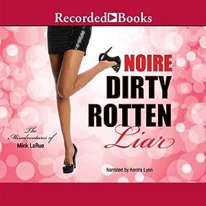 Dirty Rotten Liar Audiobook
