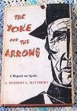 The Yoke and the Arrows, Herbert L. Matthews, 0807601454