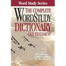 Complete Word Study Dictionary: Old Testament