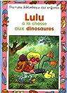 Lulu à la chasse aux dinosaures  par Beau