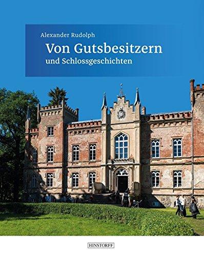 Von Gutsbesitzern und Schlossgeschichten Gebundenes Buch – 1. September 2018 Alexander Rudolph Hinstorff 335602079X Architektur - Baukunst