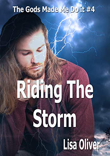 (Riding The Storm (The Gods Made Me Do It Book 4))