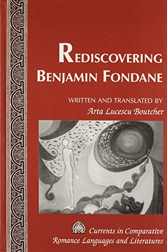 Rediscovering Benjamin Fondane: Written and Translated by Arta Lucescu Boutcher (Currents in Comparative Romance Languages and Literatures) by Brand: Peter Lang Publishing