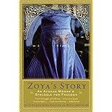 Zoya's Story: An Afghan Woman's Struggle for Freedom