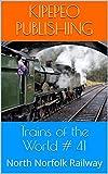 Trains of the World # 41: North Norfolk Railway