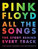 img - for Pink Floyd All the Songs: The Story Behind Every Track book / textbook / text book