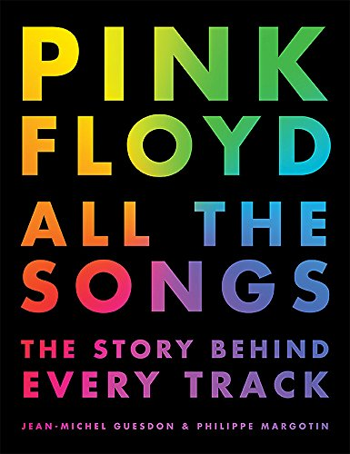 (Pink Floyd All the Songs: The Story Behind Every Track)
