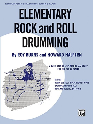Elementary Rock and Roll Drumming: A Basic Step-by-Step Method and Study for the Younger Player