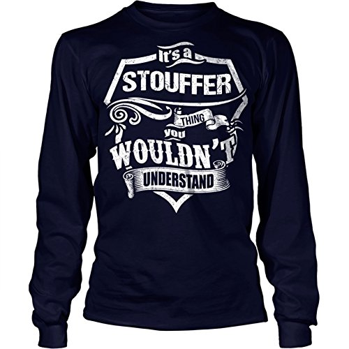 its-a-stouffer-thing-you-wouldnt-understand-unisex-long-t-shirtmediumnavy