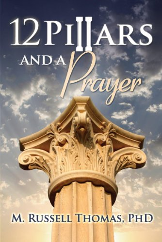 12 Pillars and a Prayer Revisted:  God's Secrets to Success, Wealth & Prosperity by [Thomas, M. Russell]