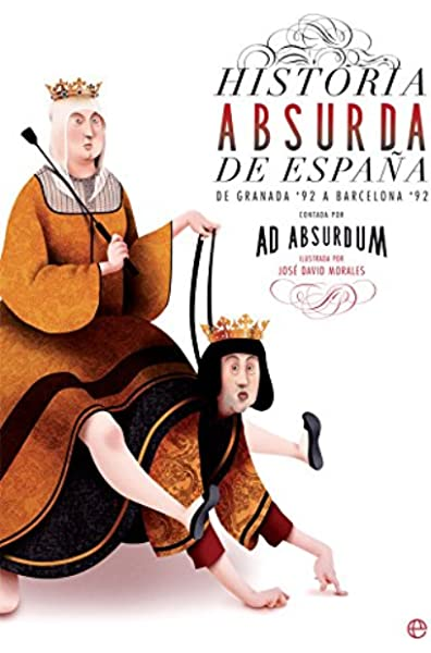Historia absurda de España: Amazon.es: Absurdum, Ad, Morales García, José David: Libros