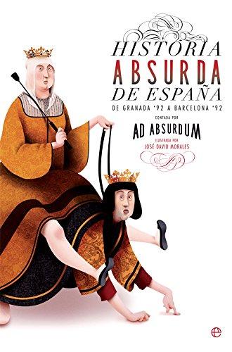 Historia absurda de España : De Granada ´92 a Barcelona ´92