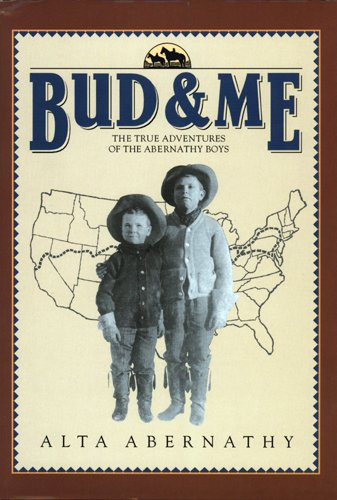 Bud & Me - The True Adventures of the Abernathy Boys