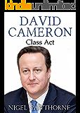 David Cameron: Class Act