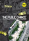 img - for The Public Chance: New Urban Landscapes (English and Spanish Edition) book / textbook / text book