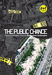 The Public Chance: New Urban Landscapes (English and Spanish Edition)