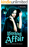 Witching Affair: Book 1: Burned By Magic (An Urban Fantasy Series)
