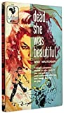 img - for Dead She Was Beautiful book / textbook / text book