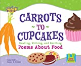 Carrots to Cupcakes: Reading, Writing and Reciting Poems about Food