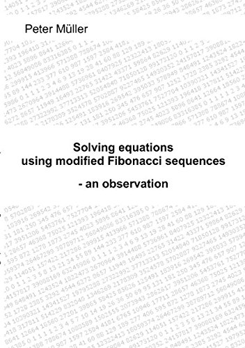Solving equations - using modified Fibonacci sequences