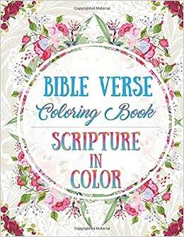 Amazon Com Bible Verse Coloring Book Scripture In Color 9781791607449 Kiernan James Books