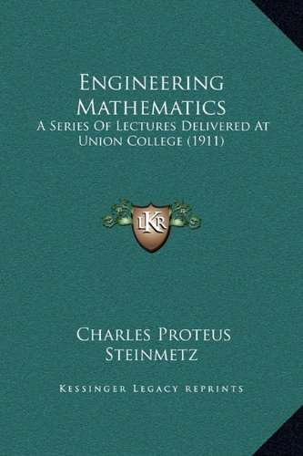 Download Engineering Mathematics: A Series Of Lectures Delivered At Union College (1911) PDF