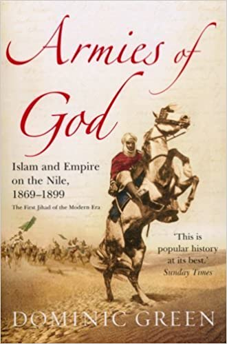 Book Armies Of God: Islam and Empire on the Nile, 1869-1899 by Dominic Green (2008-04-03)