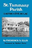 St. Tammany Parish: L Autre Côté du Lac (Louisiana Parish Histories Series)