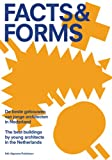 Facts and Forms: the Best Buildings by Young Architects in the Netherlands, Ole Bouman, Catja Edens, Mariet Schoenmakers, 905662668X